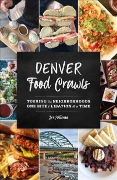 Denver food crawls - touring the neighborhoods one bite & libation at a time
