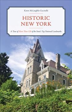 Historic New York - a tour of more than 120 of the state's top national landmarks