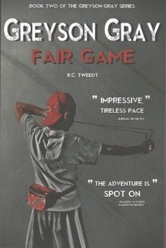 Greyson Gray. Vol. 2, Fair Game