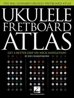 Ukulele Fretboard Atlas: Get a Better Grip on Neck Navigation