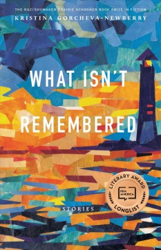 What Isn't Remembered - Stories