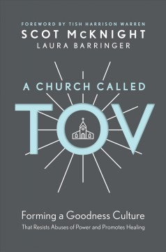 A church called Tov - forming a goodness culture that resists abuses of power and promotes healing