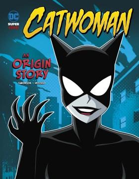 Catwoman - an origin story