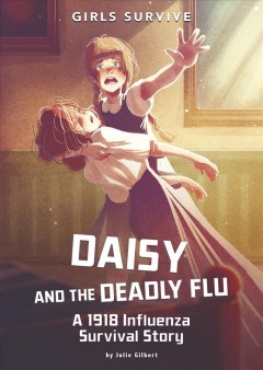Daisy and the deadly flu - a 1918 influenza survival story