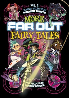 More Far Out Fairy Tales - Sleeping Beauty, Magic Master / Jak and the Magic Nano-beans / Goldilocks and the Three Vampires / Thumbelina, Wrestling Champ / Rapunzel Vs. Frankens