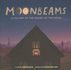 Moonbeams - a lullaby of the phases of the moon