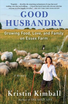 Good husbandry - growing food, love, and family on Essex farm