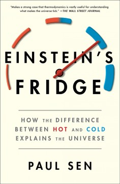 Einstein's fridge - how the difference between hot and cold explains the universe