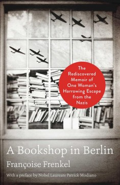 A Bookshop in Berlin - the rediscovered memoir of one woman's harrowing escape from the Nazis