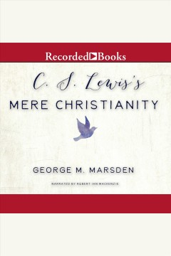 C.s. lewis's mere christianity - a biography