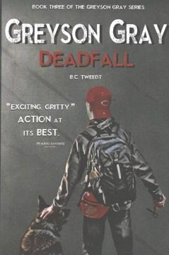 Greyson Gray. Vol. 3, Deadfall