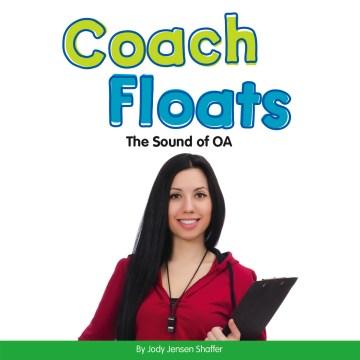Coach Floats - The Sound of OA