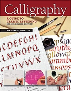 Calligraphy: a guide to classic lettering