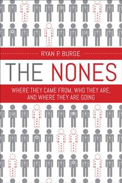 The nones - Where they came from, who they are, and where they are going