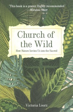 Church of the Wild - How Nature Invites Us into the Sacred