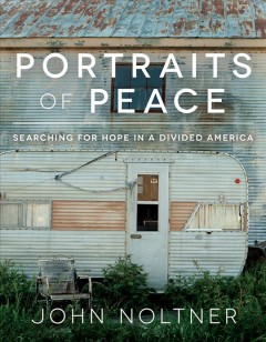Portraits of Peace - Searching for Hope in a Divided America