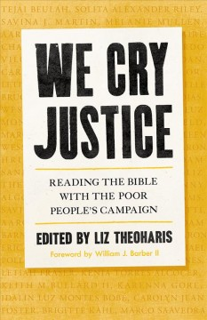 We Cry Justice - Reading the Bible With the Poor People's Campaign