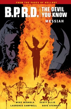Mike Mignola's B.P.R.D. the devil you know. Messiah Messiah
