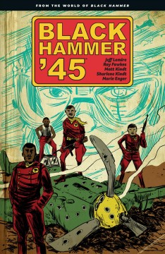Black Hammer '45 - from the world of Black Hammer. Issue 1-4