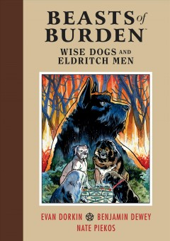 Beasts of burden - wise dogs and eldritch men. Issue 1-4
