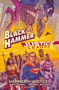 Black Hammer/Justice League - hammer of justice!
