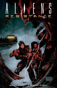 Aliens. Issue 1-4, Resistance