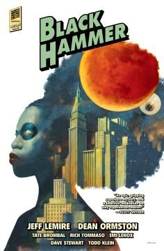 Black Hammer. Volume 2, issue 1-12, Age of doom, Cthu-Louise, & the world of Black Hammer encyclopedia