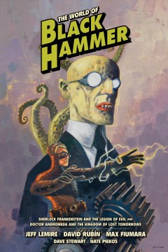 World of Black Hammer Library Edition. Volume 1