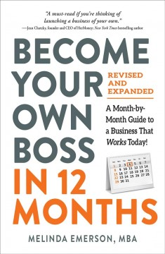 Become your own boss in 12 months - a month-by-month guide to a business that works today!