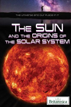 The sun and the origins of the solar system