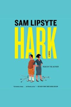 Hark - a novel