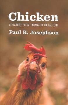 Chicken - a history from farmyard to factory