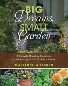 Big dreams, small garden - a guide to creating something extraordinary in your ordinary space