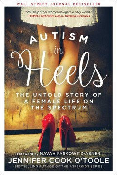 Autism in Heels: The Untold Story of a Female Life on the Spectrum