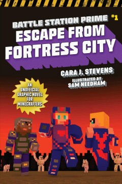 Battle station prime. #1, Escape from Fortress City - an unofficial graphic novel for Minecrafters
