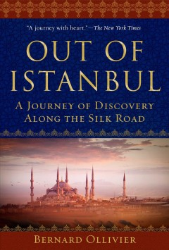 Out of Instanbul - a journey of discovery along the Silk Road