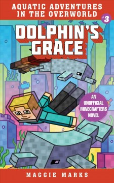 Dolphin's grace - an unofficial Mincrafters novel