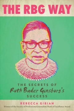 The RBG way - the secrets of Ruth Bader Ginsburg's success