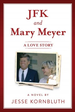 JFK and Mary Meyer - A Love Story