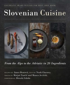 Slovenian cuisine - from the Alps to the Adriatic in 20 ingredients