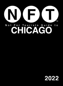 Not for Tourists Guide to Chicago 2022