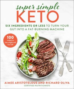 Super simple keto - six ingredients or less to turn your gut into a fat-burning machine