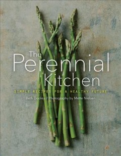 The perennial kitchen - simple recipes for a healthy future