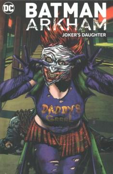 Batman Arkham - Joker's daughter.