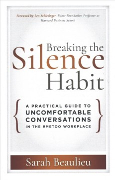 Breaking the silence habit - a practical guide to uncomfortable conversations in the #MeToo workplace