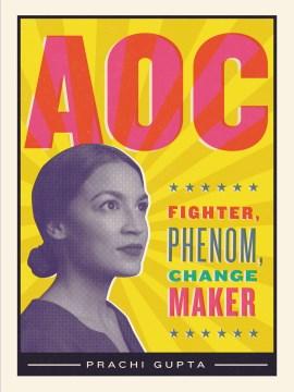 AOC - fighter, phenom, change maker
