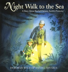 Night walk to the sea - a story about Rachel Carson, Earth's protector