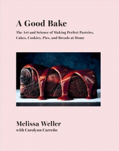 A good bake - the art and science of making perfect pastries, cakes, cookies, pies and breads at home