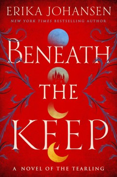 Beneath the keep - a novel of the Tearling