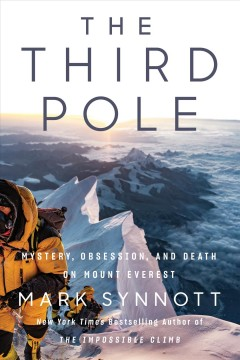 The third pole - mystery, obsession, and death on Mount Everest